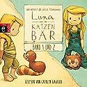 Luna und der Katzenbär / Luna und der Katzenbär vertragen sich wieder (Luna und der Katzenbär 1 & 2) Hörbuch von Udo Weigelt Gesprochen von: Cathlen Gawlich