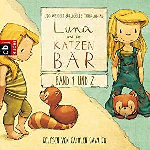 Luna und der Katzenbär / Luna und der Katzenbär vertragen sich wieder (Luna und der Katzenbär 1 & 2) Hörbuch