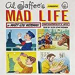 Al Jaffee's Mad Life: A Biography | Mary-Lou Weisman