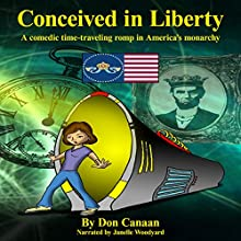 Conceived in Liberty: Timeless, Book 1 Audiobook by Don Canaan Narrated by Janelle Woodyard