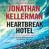 Heartbreak Hotel: An Alex Delaware Novel, Book 32