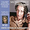 Contre-histoire de la philosophie 23.2: Hannah Arendt - La pensée post-nazie Speech by Michel Onfray Narrated by Michel Onfray