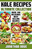 Kale Recipes: The Ultimate Collection