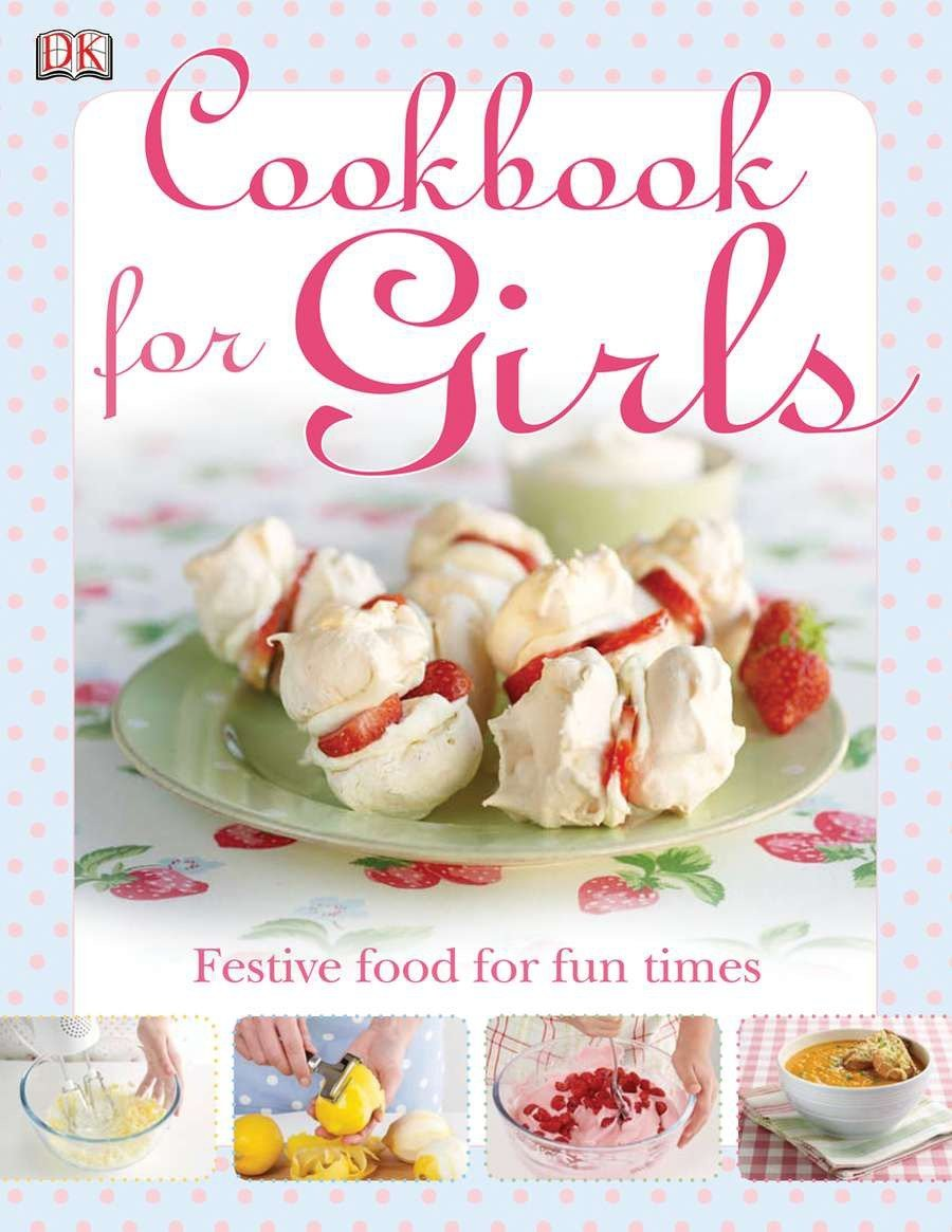 The Cookbook for Girls Hardcover – February 16, 2009 DK DK Children 075664500X Cooking & Food