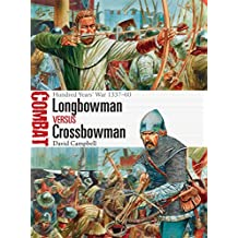 Longbowman vs Crossbowman: Hundred Years' War 1337–60 (Combat)