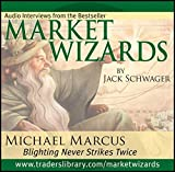 Market Wizards, Disc 1: Interview with Michael Marcus: Blighting Never Strikes Twice