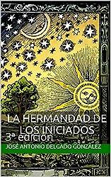 LA HERMANDAD DE LOS INICIADOS: 3ª edición (Spanish Edition)