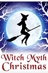 Witch Myth Christmas (A Witch Myth Cozy Mystery Book 3) Kindle Edition