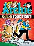 Archie Comics Spectacular: Food Fight! (Archie Comics Spectaculars)