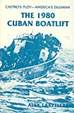 Book cover for Castro's Ploy: America's Dilemma : The 1980 Cuban Boatlift