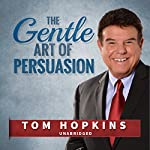 The Gentle Art of Persuasion: Made for Success | Tom Hopkins