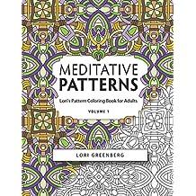 Meditative Patterns (Lori's Pattern Coloring Book forAdults) (Volume 1)