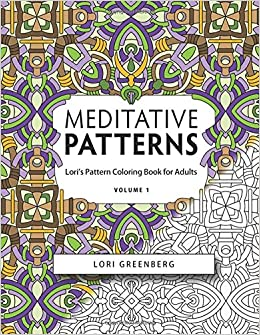 Amazon Meditative Patterns Loris Pattern Coloring Book ForAdults Volume 1 9781542603669 Lori Greenberg Books