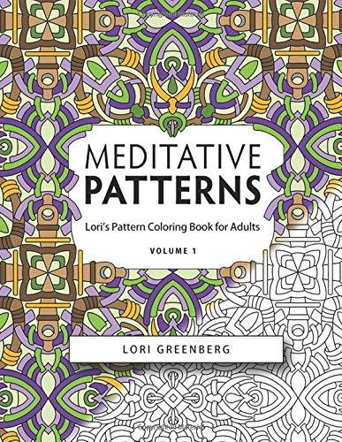 Meditative Patterns (Lori's Pattern Coloring Book forAdults) (Volume 1) pdf epub