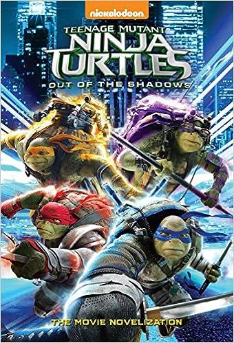 Amazon Com Teenage Mutant Ninja Turtles Out Of The Shadows Novelization Teenage Mutant Ninja Turtles Out Of The Shadows 9780399556944 Lewman David Random House Books