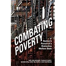 Combating Poverty: Quebec's Pursuit of a Distinctive Welfare State