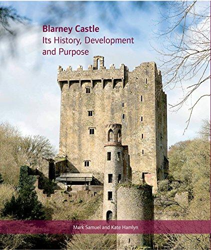Blarney Castle - Blarney Castle: Its History, Development and Purpose