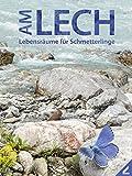 Am Lech: Lebensräume für Schmetterlinge