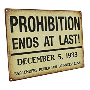 PROHIBITION ENDS Metal Sign, Vintage Style, Art Deco, Bar Décor, Pub Décor