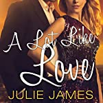 A Lot Like Love: FBI-US Attorney Series, Book 2 | Julie James