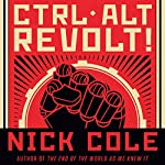 CTRL ALT Revolt! | Nick Cole