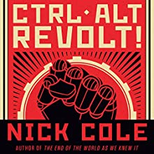 CTRL ALT Revolt! Audiobook by Nick Cole Narrated by Mare Trevathan