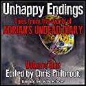 Unhappy Endings: Tales from the World of Adrian's Undead Diary, Volume One Audiobook by Joe Tremblay, J. C. Fiske, Sherry Knight, Chris Philbrook, Shane Hershey, Alan MacRaffen, Lee Smallwood Narrated by James Foster