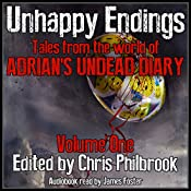 Unhappy Endings: Tales from the World of Adrian's Undead Diary, Volume One | Chris Philbrook, Alan MacRaffen, J. C. Fiske, Joe Tremblay, Lee Smallwood, Sherry Knight, Shane Hershey