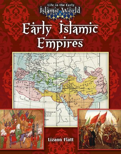 Early Islamic Empires (Life in the Early Islamic World) by Crabtree Pub Co