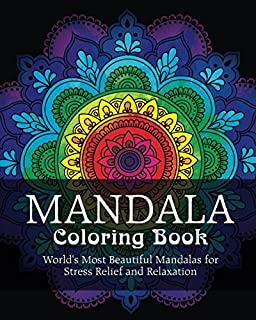 Mandala Coloring Book Worlds Most Beautiful Mandalas For Stress Relief And Relaxation