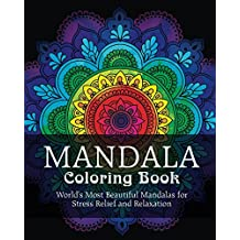 Mandala Coloring Book: World's Most Beautiful Mandalas for Stress Relief and Relaxation