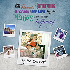 Some Really Personal, Yet Entertaining Stories from My Life That You Will Enjoy and May Even Find Inspiring Audiobook