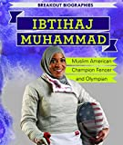 img - for Ibtihaj Muhammad: Muslim American Champion Fencer and Olympian (Breakout Biographies) book / textbook / text book