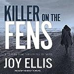 Killer on the Fens: DI Nikki Galena Series, Book 4 | Joy Ellis