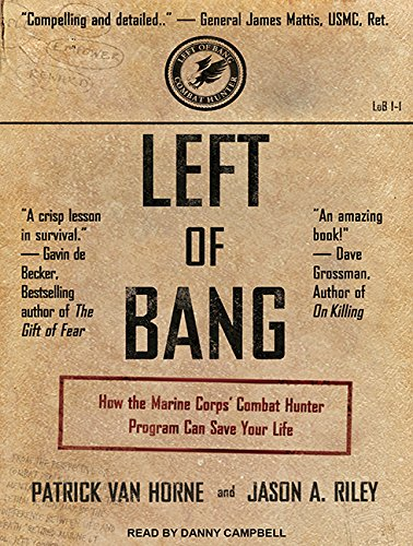 Left of Bang: How the Marine Corps Combat Hunter Program Can Save Your Life by Tantor Audio