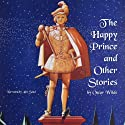 The Happy Prince and Other Stories: The Fairy Tales of Oscar Wilde Audiobook by Oscar Wilde Narrated by Alec Sand