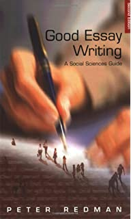good essay writing sage study skills series amazon co uk peter  good essay writing a social sciences guide published in association the open university