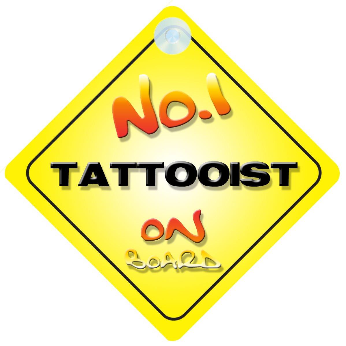 No.1 Tattooist on Board Novelty Car Sign New Job / Promotion / Novelty Gift / Present Quality Goods Ltd