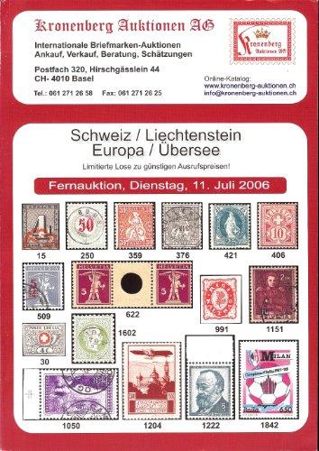Schweiz / Liechtenstein / Europa / Ubersee (Stamp Auction Catalog) (Kronenberg Auktionen AG, Jul 11, 2006)