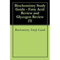 Biochemistry Study Guide - Fatty Acid Review and Glycogen Review (1)