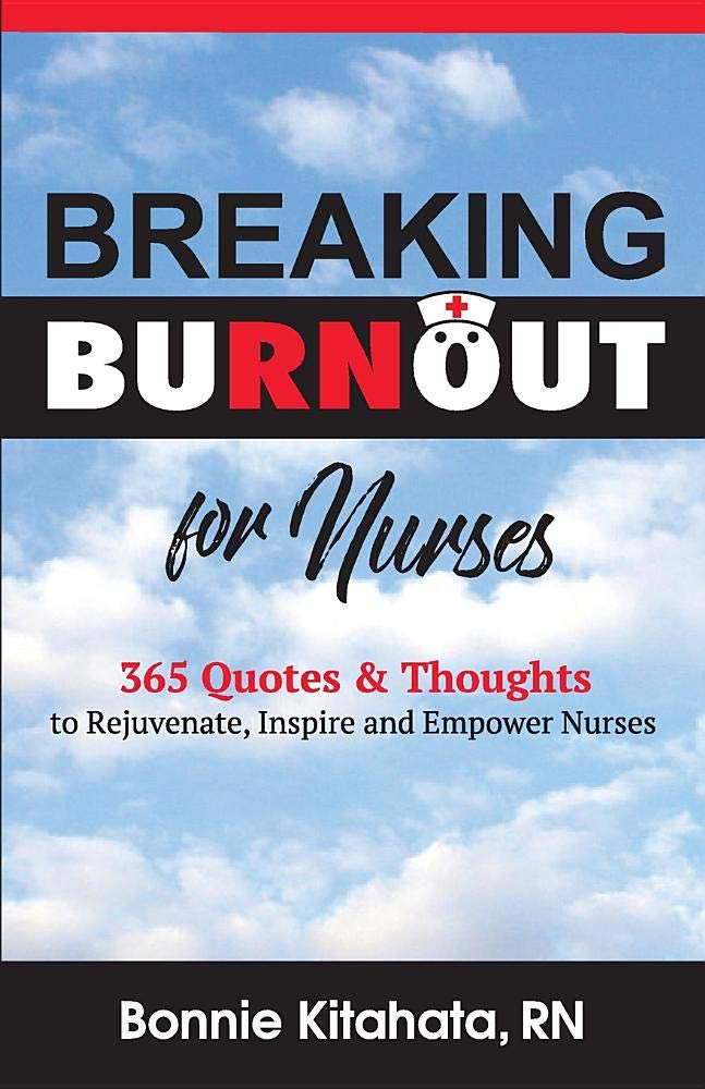 Breaking Burnout For Nurse 365 Quotes And Thoughts To Rejuvenate