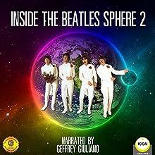 Inside The Beatles Sphere 2 Radio/TV Program by Geoffrey Giuliano Narrated by Geoffrey Giuliano