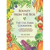 Bounty from the Box: The CSA Farm Cookbook