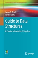 Guide to Data Structures: A Concise Introduction Using Java (Undergraduate Topics in Computer Science) Paperback