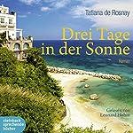 Drei Tage in der Sonne   Tatiana de Rosnay