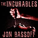 The Incurables Audiobook by Jon Bassoff Narrated by Richard Rieman