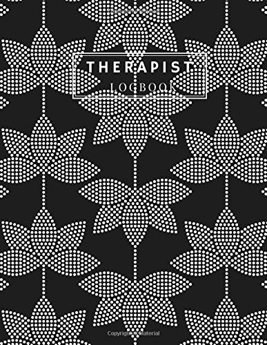 Therapist Logbook: Black Notetaking Planner Notebook  Record Appointments, Notes, Treatment Plans, Log Interventions  Clinical, School, Marriage, ... Counsellors Life Coach (Healing) (Volume 1) PDF