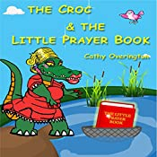 The Croc and the Little Prayer Book | Cathy Overington