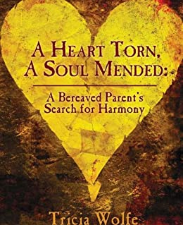 A Heart Torn, A Soul Mended by [Wolfe, Tricia]