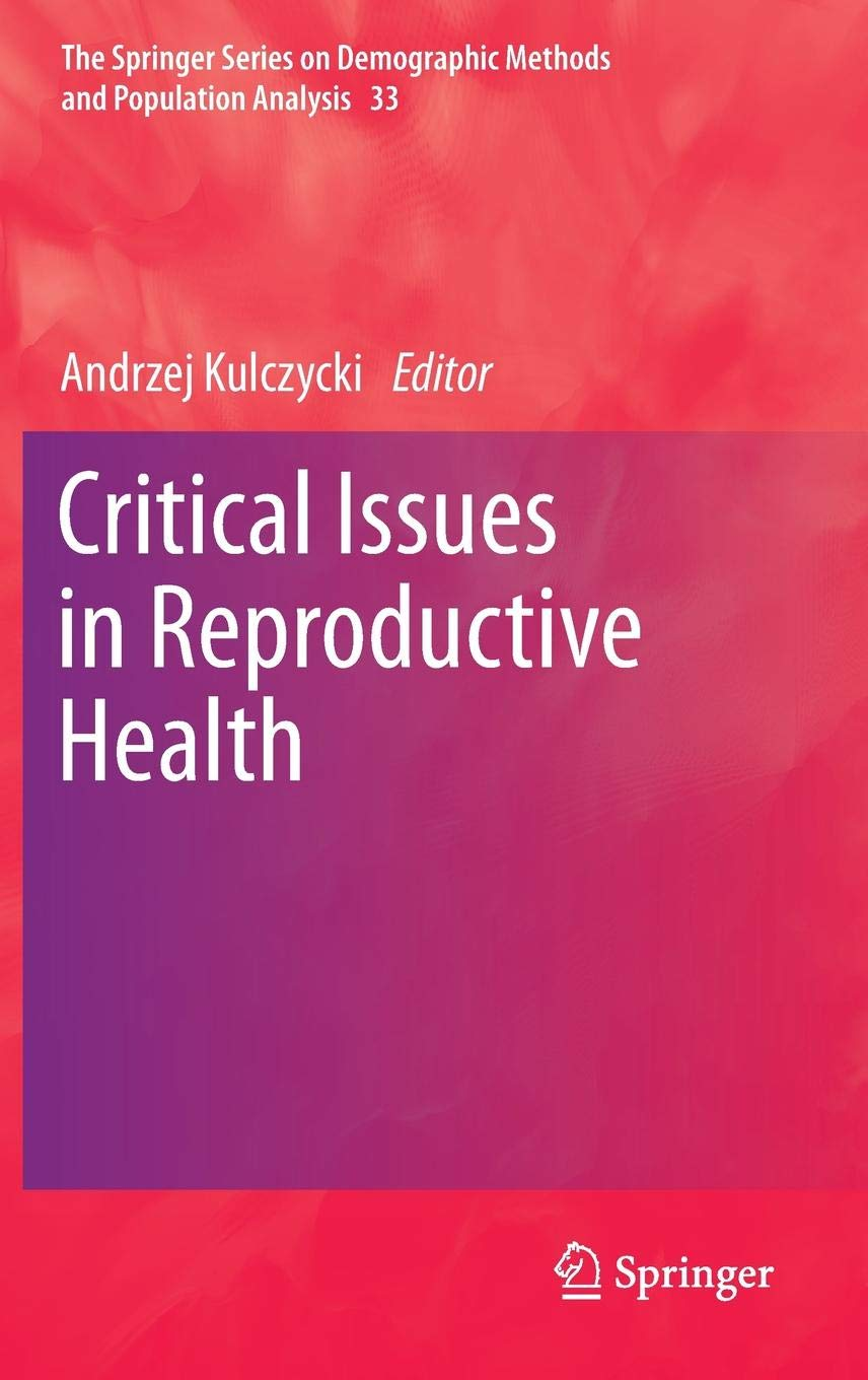 Critical Issues in Reproductive Health (The Springer Series on Demographic Methods and Population Analysis (33) Band 33)